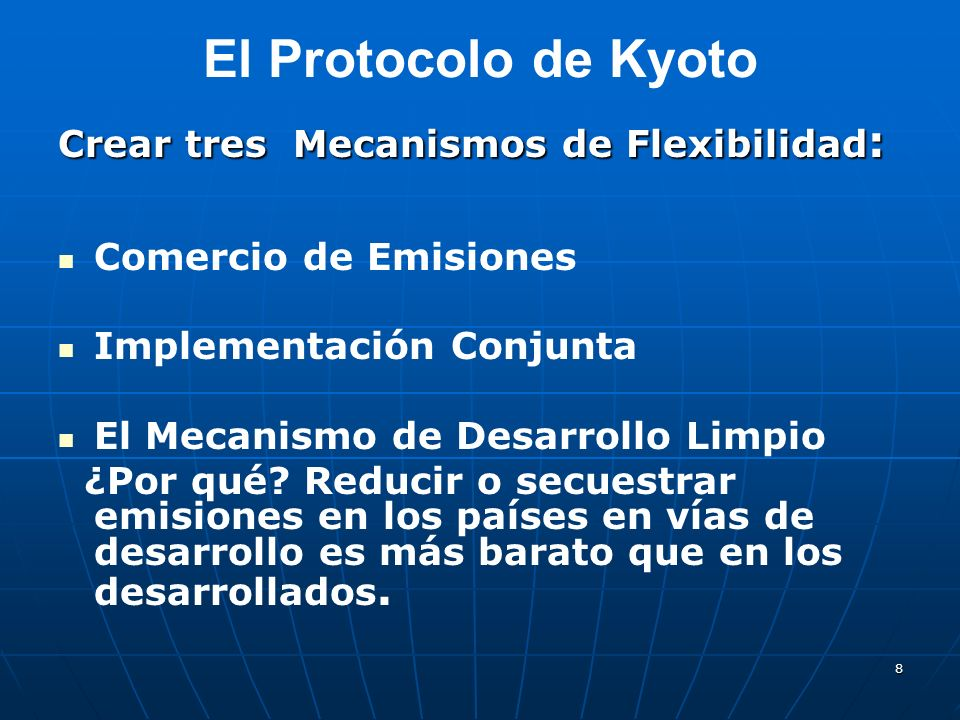 El Protocolo de Kyoto Crear tres Mecanismos de Flexibilidad: