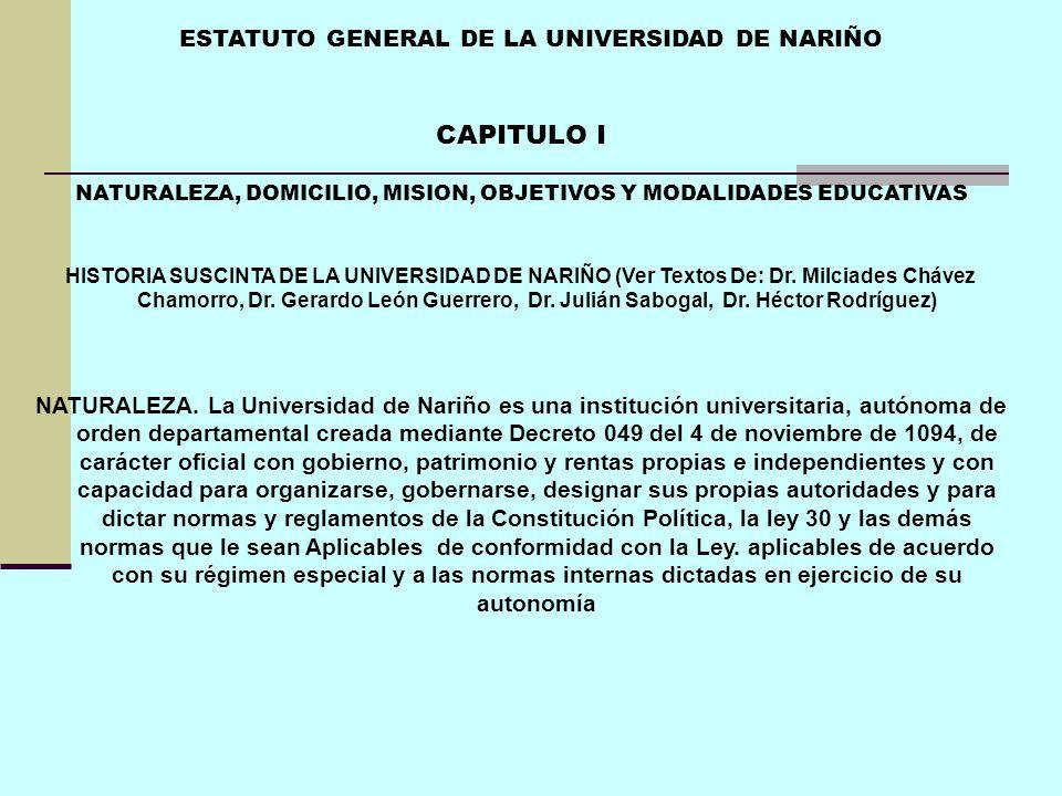 CAPITULO I ESTATUTO GENERAL DE LA UNIVERSIDAD DE NARIÑO