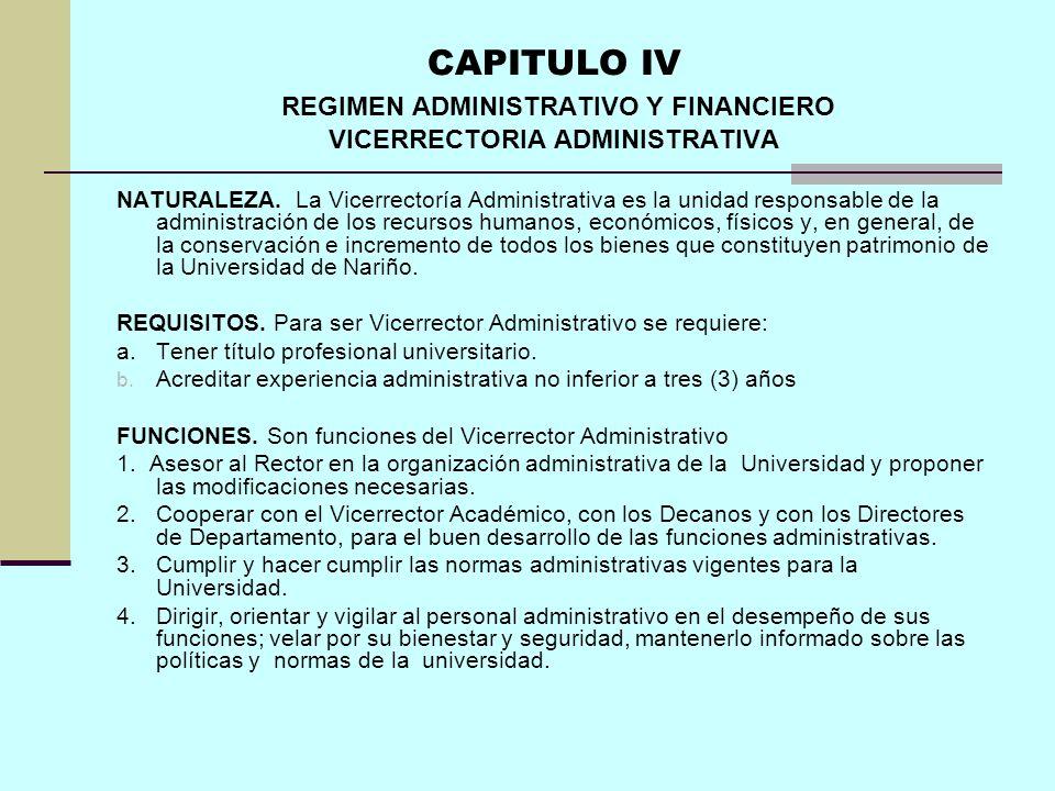 CAPITULO IV REGIMEN ADMINISTRATIVO Y FINANCIERO VICERRECTORIA ADMINISTRATIVA