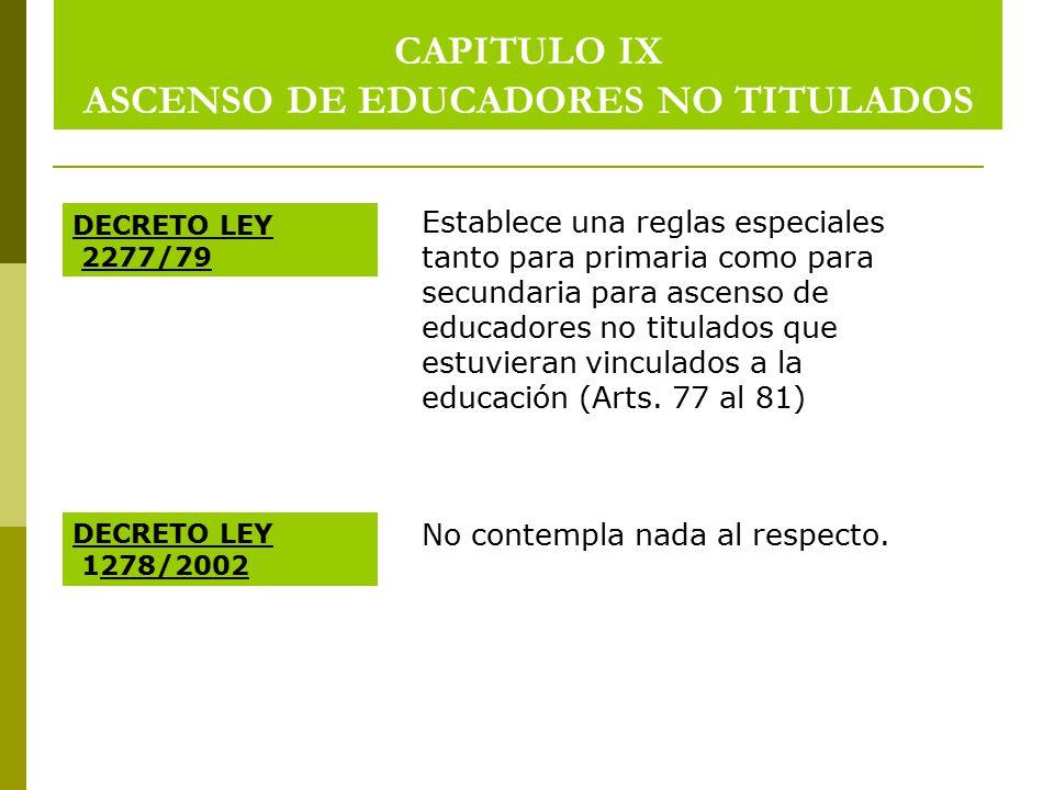 CAPITULO IX ASCENSO DE EDUCADORES NO TITULADOS