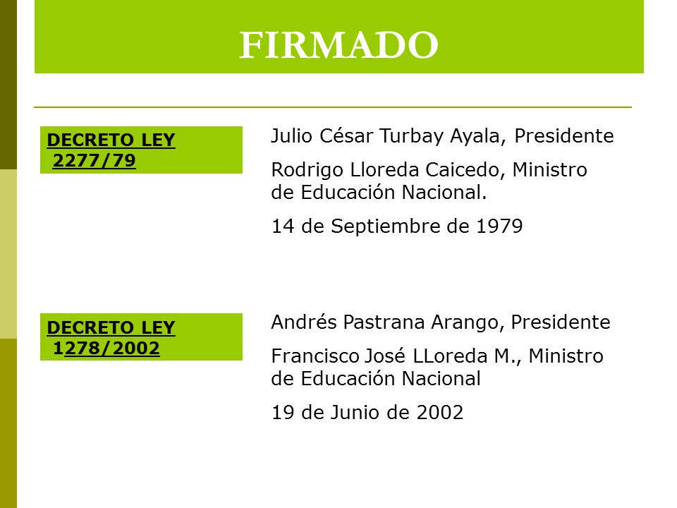 FIRMADO Julio César Turbay Ayala, Presidente