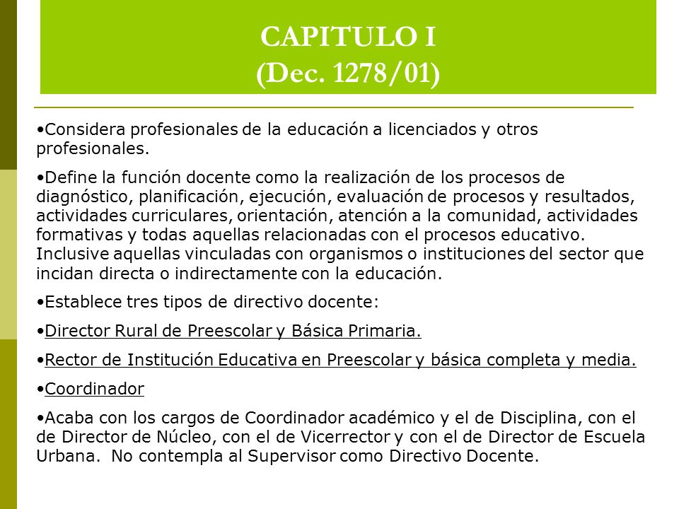 CAPITULO I (Dec. 1278/01) Considera profesionales de la educación a licenciados y otros profesionales.