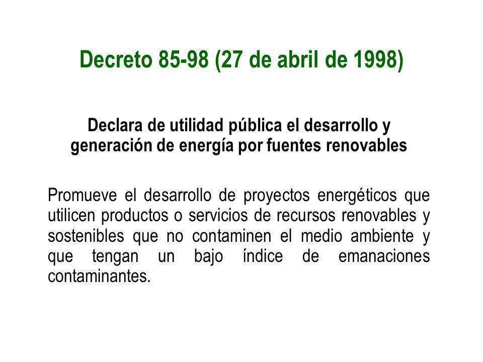 Decreto 85-98 (27 de abril de 1998) Declara de utilidad pública el desarrollo y generación de energía por fuentes renovables.