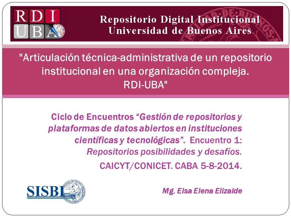 Articulación técnica-administrativa de un repositorio institucional en una organización compleja. RDI-UBA