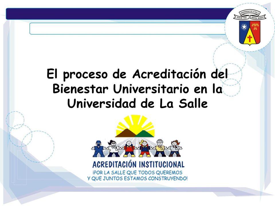 El proceso de Acreditación del Bienestar Universitario en la Universidad de La Salle