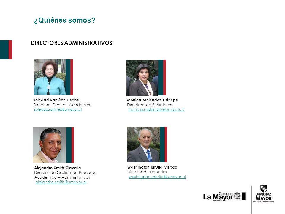 ¿Quiénes somos DIRECTORES ADMINISTRATIVOS Soledad Ramírez Gatica
