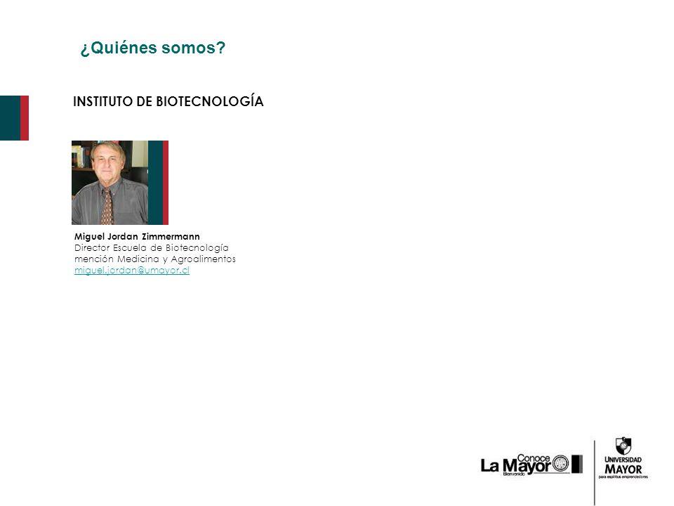 ¿Quiénes somos INSTITUTO DE BIOTECNOLOGÍA Miguel Jordan Zimmermann