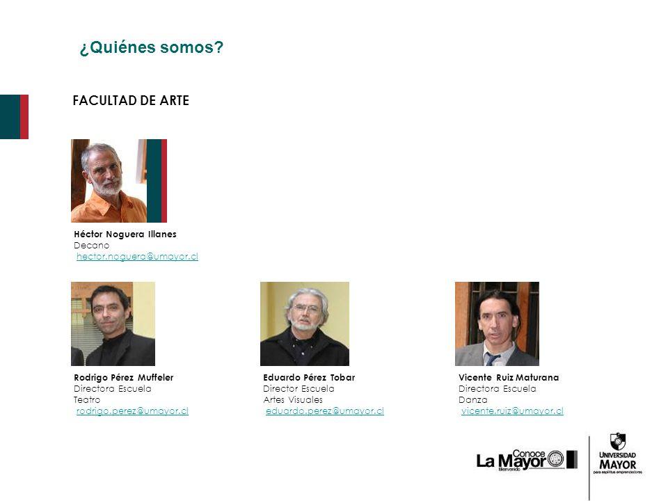 ¿Quiénes somos FACULTAD DE ARTE Héctor Noguera Illanes