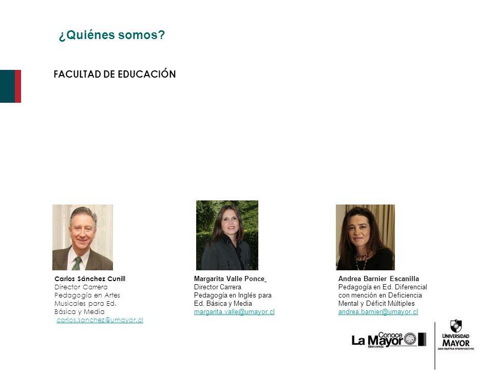 ¿Quiénes somos FACULTAD DE EDUCACIÓN Carlos Sánchez Cunill