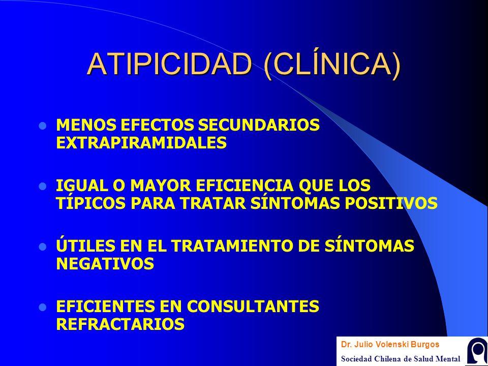 ATIPICIDAD (CLÍNICA) MENOS EFECTOS SECUNDARIOS EXTRAPIRAMIDALES