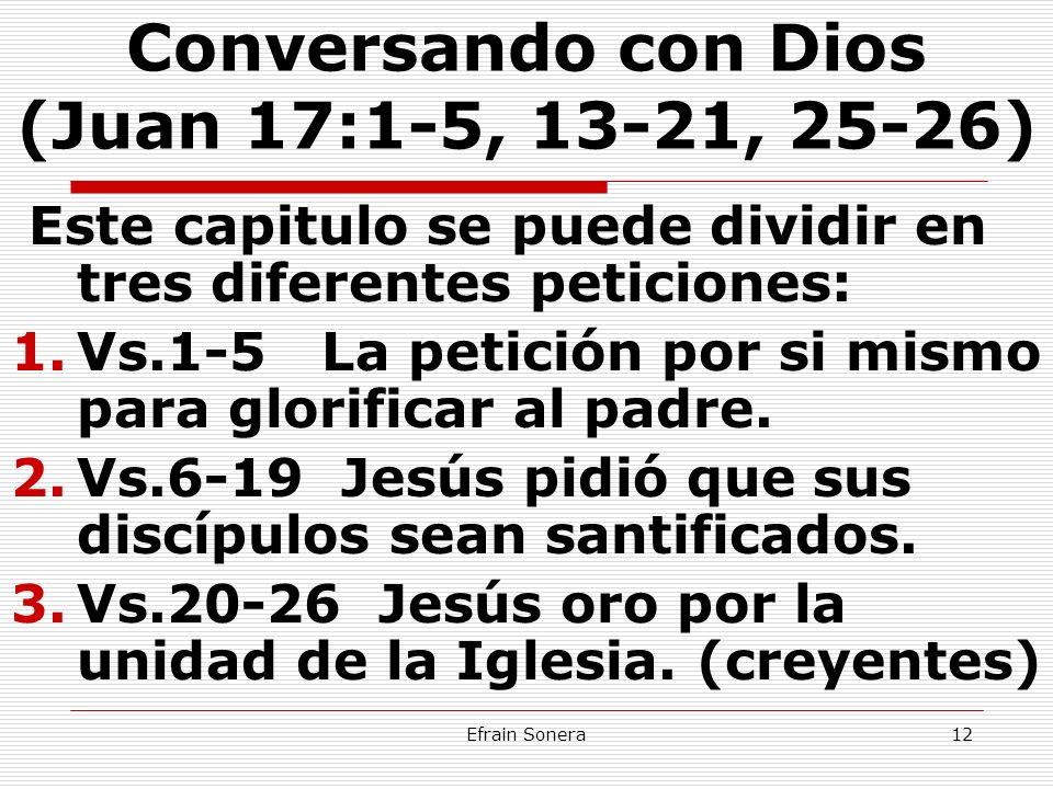 Conversando con Dios (Juan 17:1-5, 13-21, 25-26)