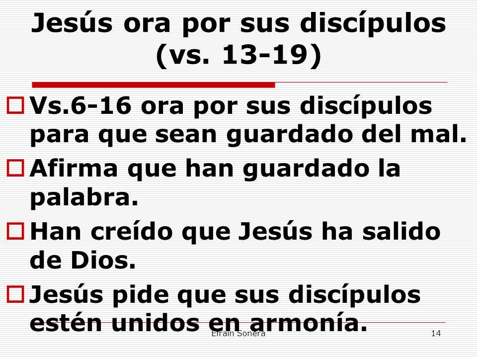 Jesús ora por sus discípulos (vs. 13-19)