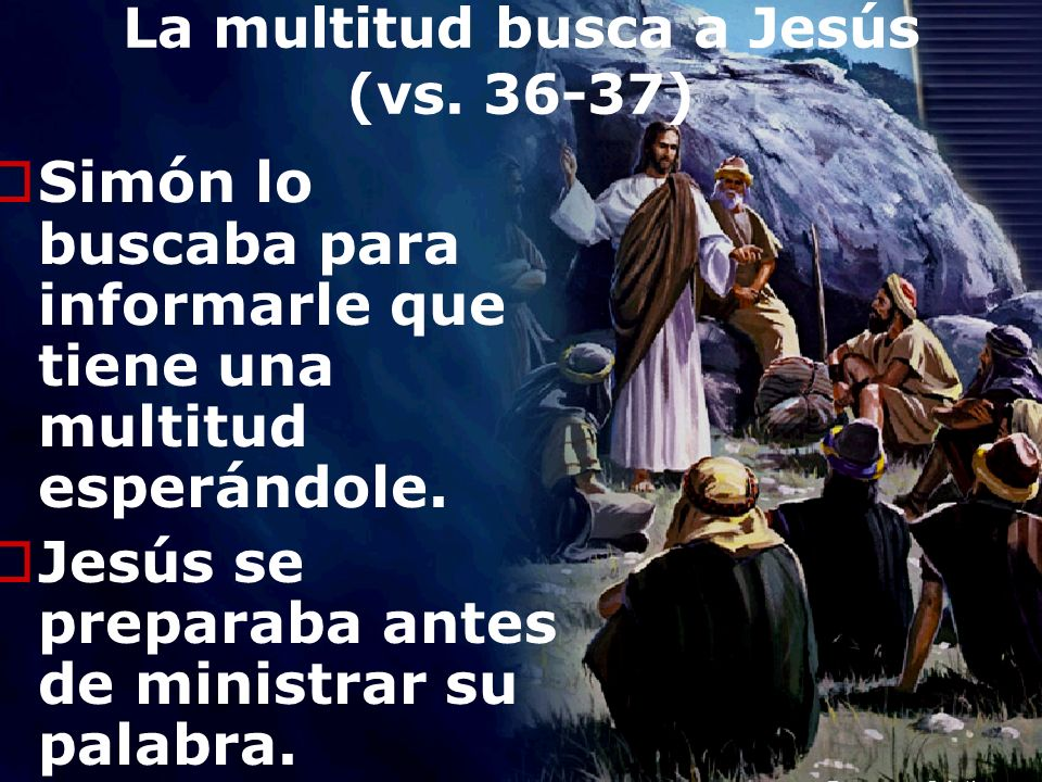 La multitud busca a Jesús (vs. 36-37)
