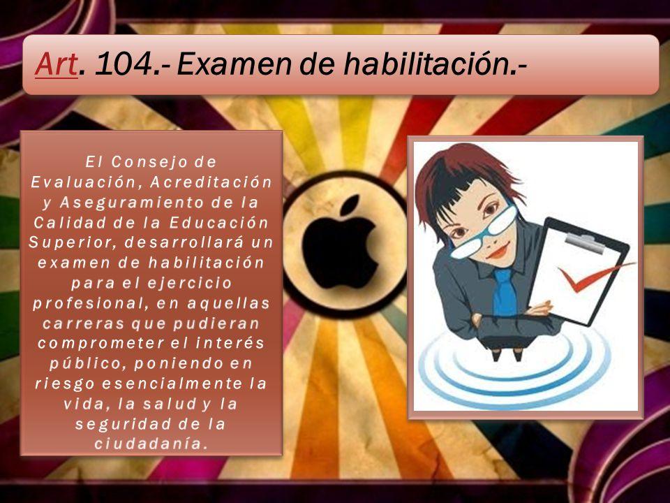 Art. 104.- Examen de habilitación.-