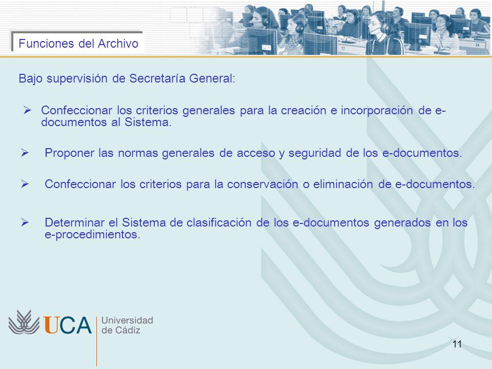 Funciones del Archivo Funciones del Archivo. Bajo supervisión de Secretaría General: