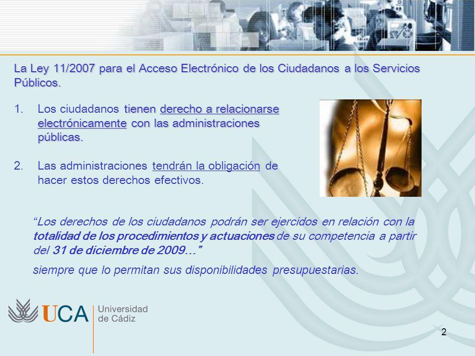 La Ley 11/2007 para el Acceso Electrónico de los Ciudadanos a los Servicios Públicos.