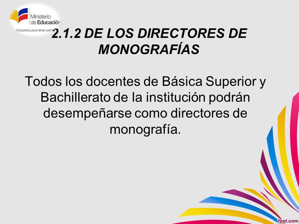 2.1.2 DE LOS DIRECTORES DE MONOGRAFÍAS
