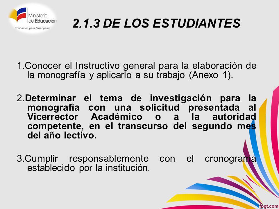 2.1.3 DE LOS ESTUDIANTES 1.Conocer el Instructivo general para la elaboración de la monografía y aplicarlo a su trabajo (Anexo 1).
