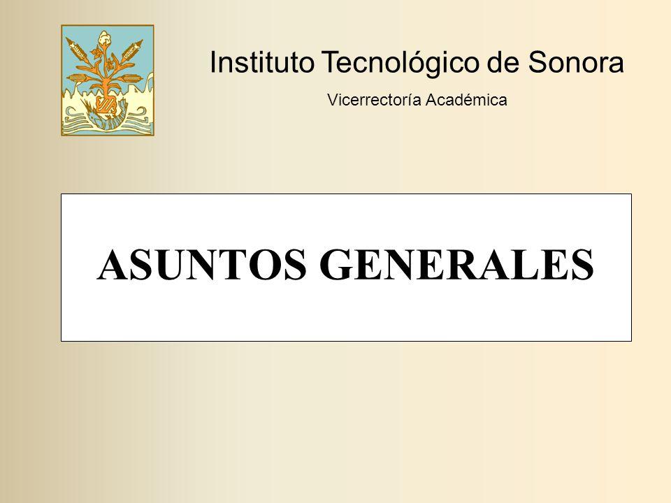 ASUNTOS GENERALES Instituto Tecnológico de Sonora