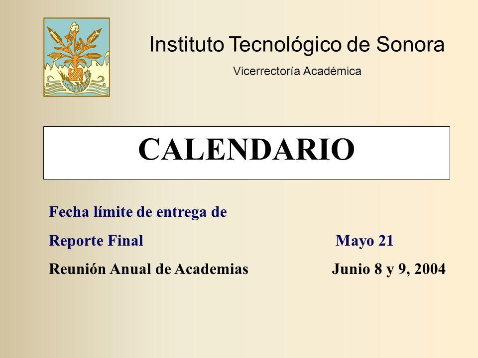 CALENDARIO Instituto Tecnológico de Sonora Fecha límite de entrega de