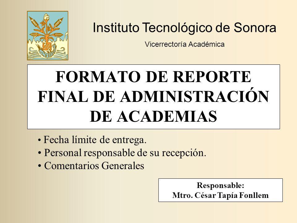 FORMATO DE REPORTE FINAL DE ADMINISTRACIÓN DE ACADEMIAS