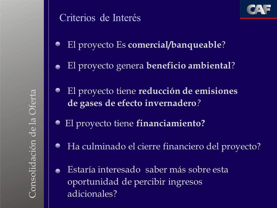 Criterios de Interés El proyecto Es comercial/banqueable