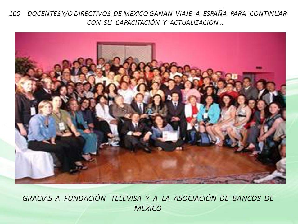 GRACIAS A FUNDACIÓN TELEVISA Y A LA ASOCIACIÓN DE BANCOS DE MEXICO