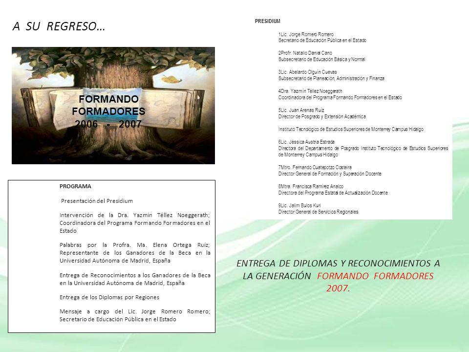 A SU REGRESO… FORMANDO FORMADORES 2006 - 2007