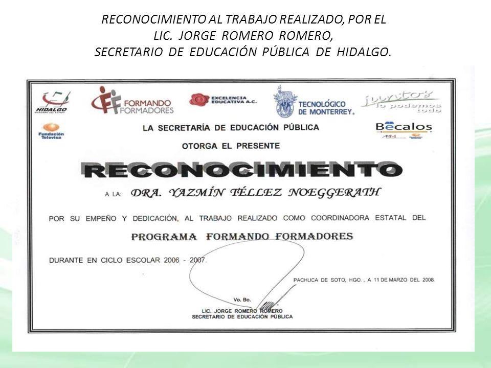 RECONOCIMIENTO AL TRABAJO REALIZADO, POR EL LIC. JORGE ROMERO ROMERO,
