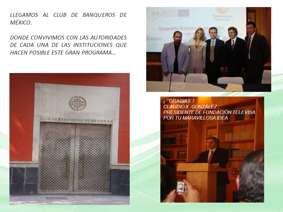 LLEGAMOS AL CLUB DE BANQUEROS DE MÉXICO.