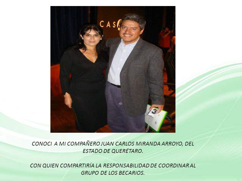 CONOCI A MI COMPAÑERO JUAN CARLOS MIRANDA ARROYO, DEL ESTADO DE QUERÉTARO.