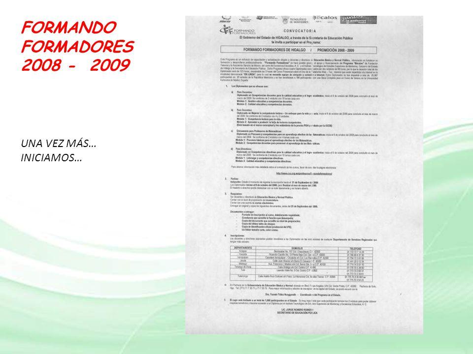 FORMANDO FORMADORES 2008 - 2009 UNA VEZ MÁS… INICIAMOS…