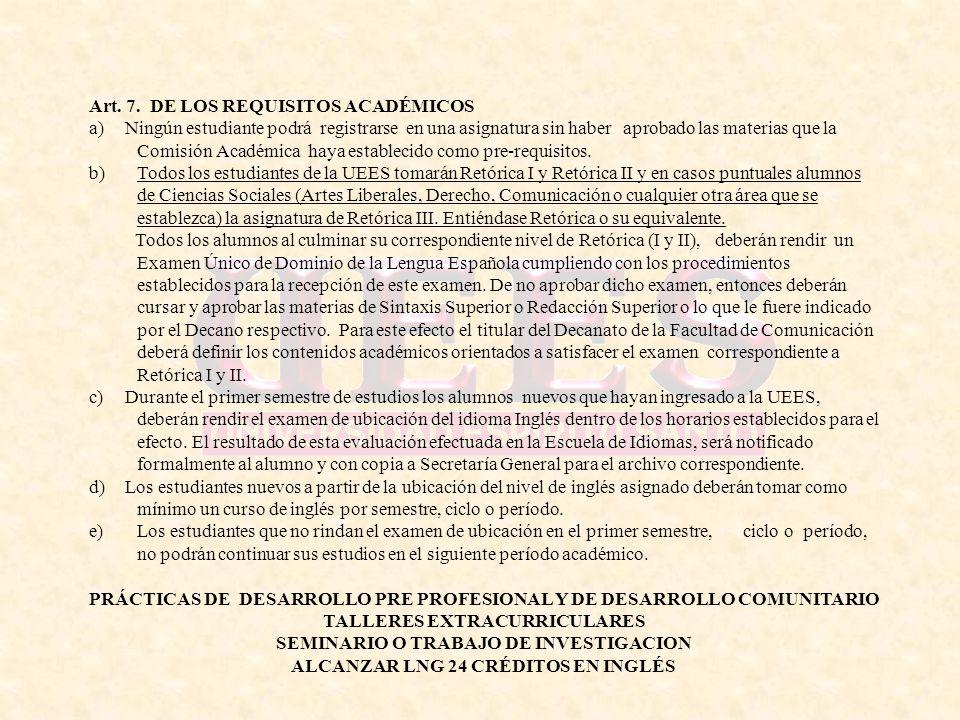Art. 7. DE LOS REQUISITOS ACADÉMICOS