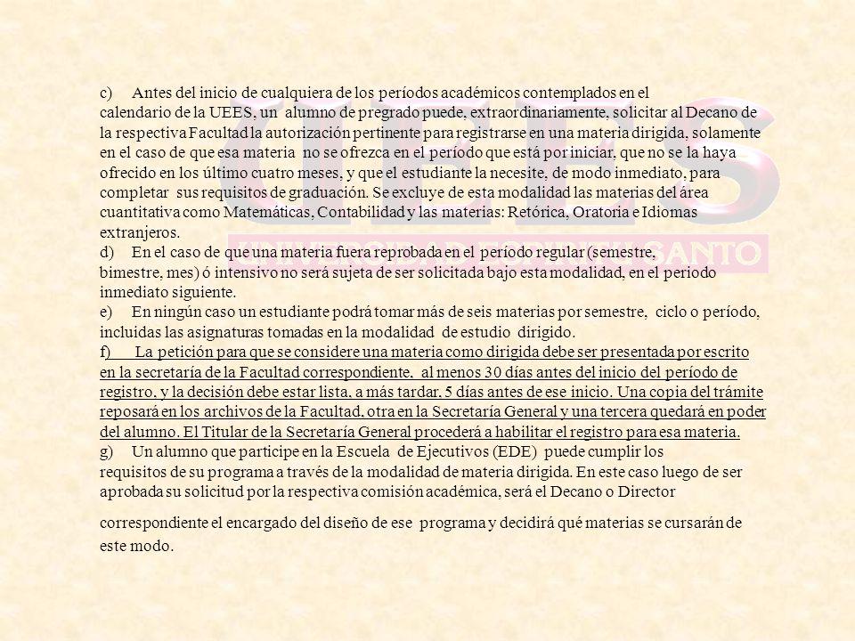 c) Antes del inicio de cualquiera de los períodos académicos contemplados en el