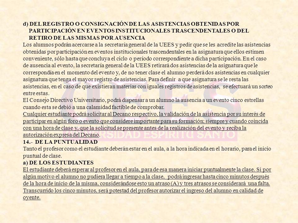 d) DEL REGISTRO O CONSIGNACIÓN DE LAS ASISTENCIAS OBTENIDAS POR