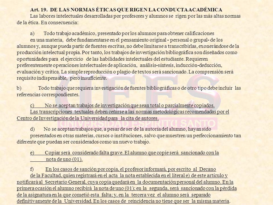 Art. 19. DE LAS NORMAS ÉTICAS QUE RIGEN LA CONDUCTA ACADÉMICA