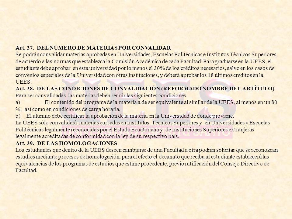 Art. 37. DEL NÚMERO DE MATERIAS POR CONVALIDAR