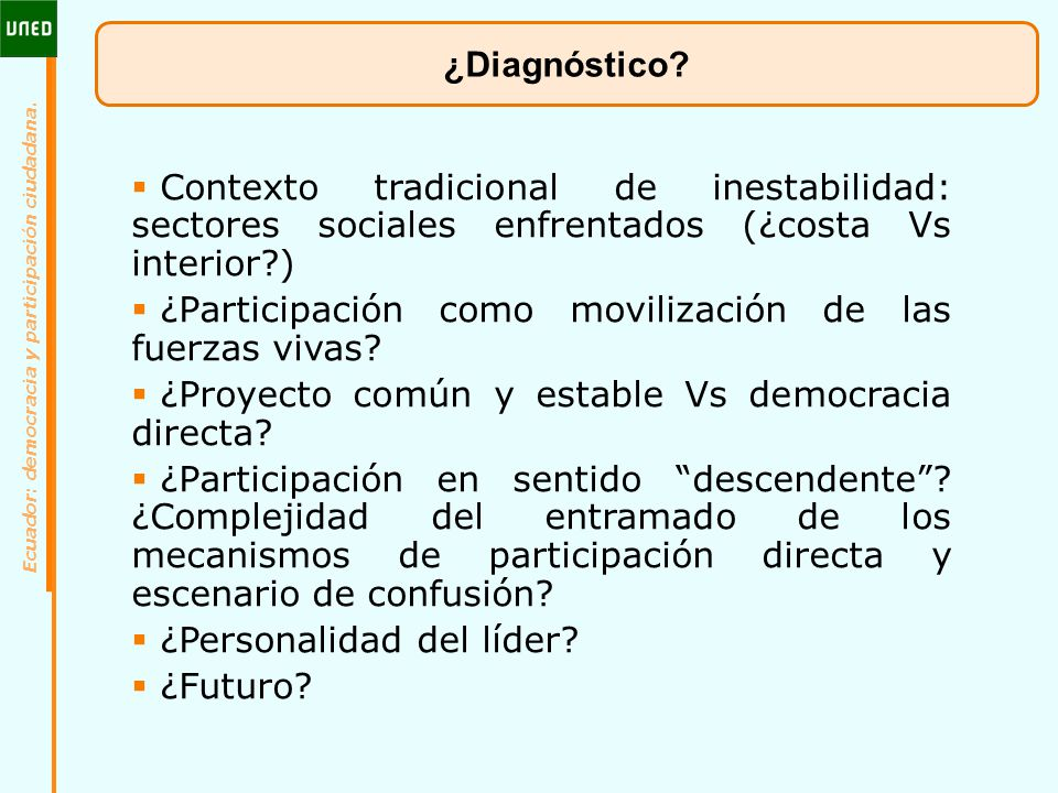 ¿Diagnóstico Contexto tradicional de inestabilidad: sectores sociales enfrentados (¿costa Vs interior )