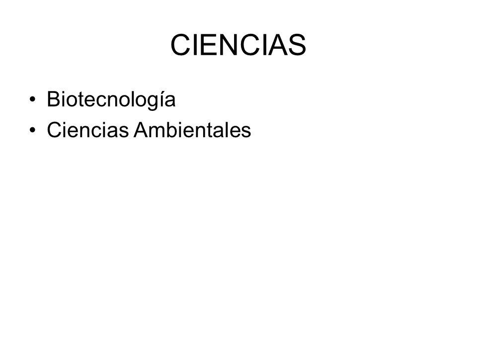 CIENCIAS Biotecnología Ciencias Ambientales