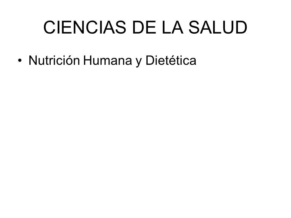 CIENCIAS DE LA SALUD Nutrición Humana y Dietética