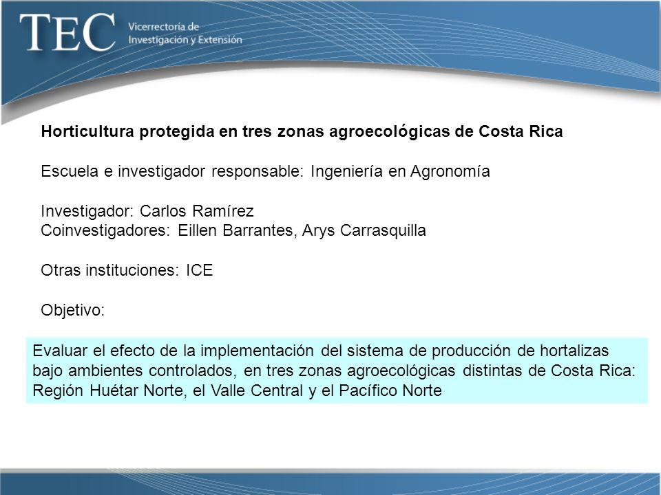 Horticultura protegida en tres zonas agroecológicas de Costa Rica