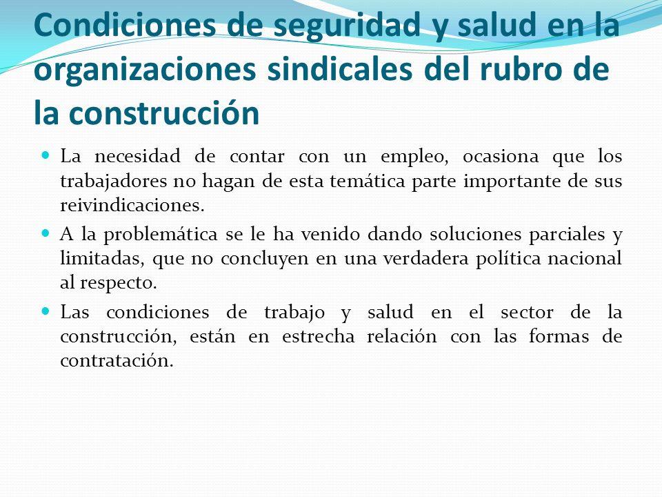 Condiciones de seguridad y salud en la organizaciones sindicales del rubro de la construcción
