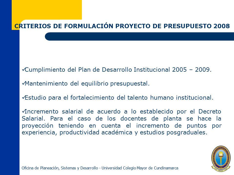 CRITERIOS DE FORMULACIÓN PROYECTO DE PRESUPUESTO 2008