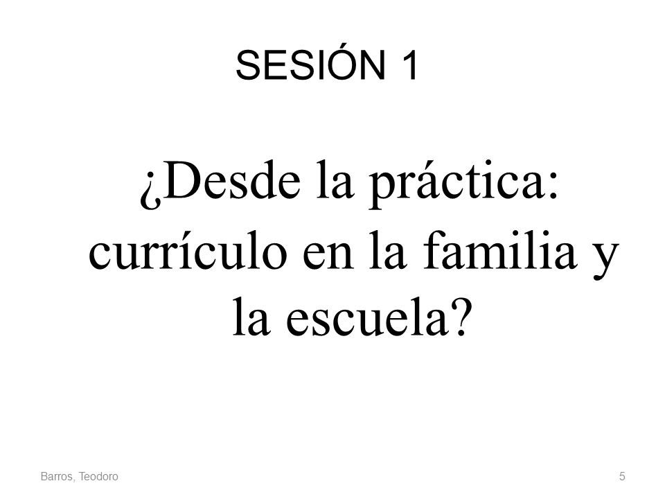 ¿Desde la práctica: currículo en la familia y la escuela
