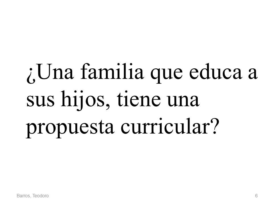 ¿Una familia que educa a sus hijos, tiene una propuesta curricular