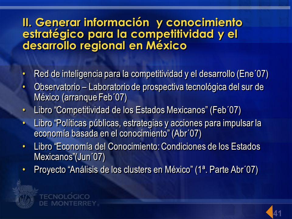 II. Generar información y conocimiento estratégico para la competitividad y el desarrollo regional en México