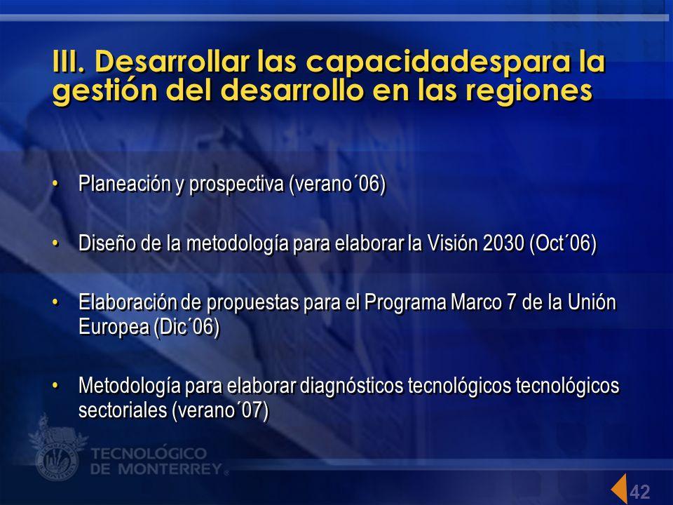 III. Desarrollar las capacidadespara la gestión del desarrollo en las regiones