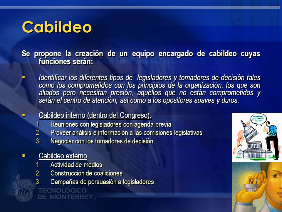 Cabildeo Se propone la creación de un equipo encargado de cabildeo cuyas funciones serán: