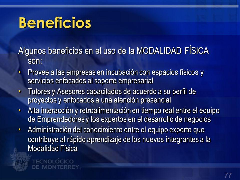 Beneficios Algunos beneficios en el uso de la MODALIDAD FÍSICA son: