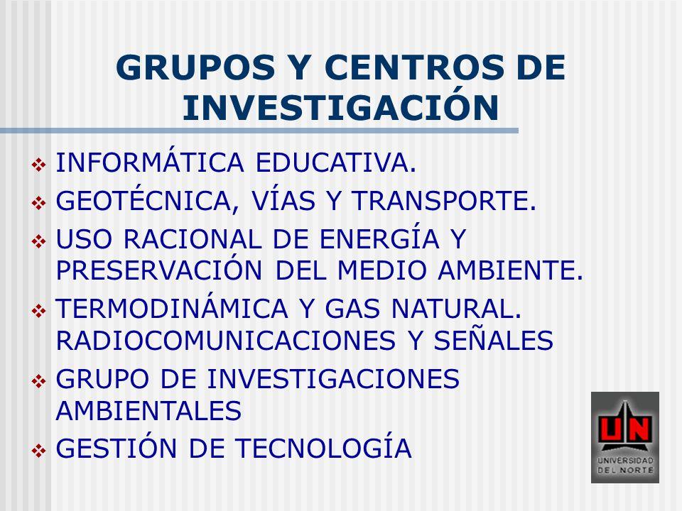 GRUPOS Y CENTROS DE INVESTIGACIÓN